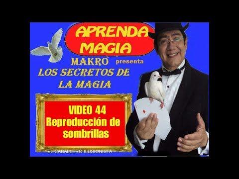 MAKRO Y LOS SECRETOS DE LA MAGIA VIDEO 44 REPRODUCCIÓN DE SOMBRILLAS