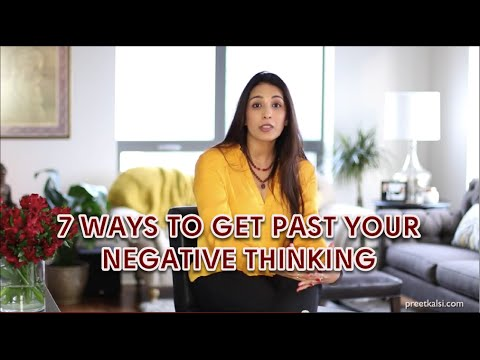 7 Ways To Get Past Your Negative Thinking