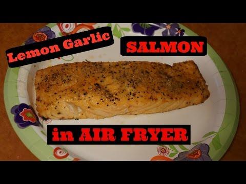 Lemon Garlic Salmon in the AIR FRYER