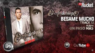 12. Besame Mucho - El Andariego - Con Letra [Musica Popular]
