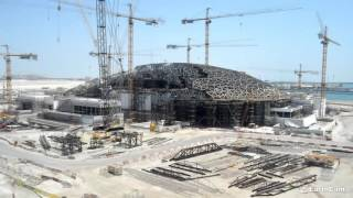 Louvre Abu Dhabi Time-lapse مراحل تطور بناء اللوفر أبوظبي