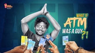 What If ATM Was A Guy?! | Chai Bisket