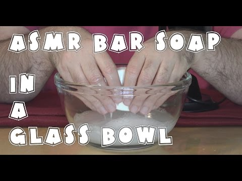 ASMR- Bar Soap in a Glass Bowl of Water | ParrisTX