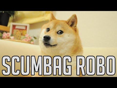 Scumbag Robo! Also Streaming!