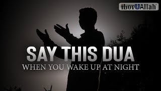 Say This Dua When You Wake Up At Night