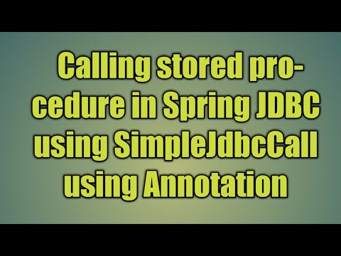 74.Calling stored procedure in Spring JDBC using SimpleJdbcCall using Annotation