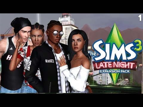 Sims 3 || Let's Play: Late Night - NEW BEGINNINGS (Part 1)