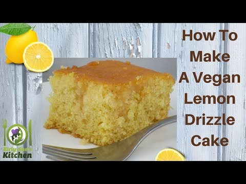How To Make A Vegan Lemon Drizzle Cake Recipe Video