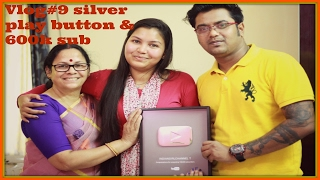 Vlog#9/YOUTUBE SILVER PLAY BUTTON/emotional moment/600k sub