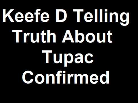 Keefe D Telling Truth About Tupac Confirmed