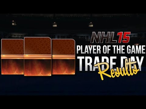 NHL 15 HUT | PLAYER OF THE GAME TRADE DAY RESULTS!