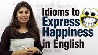 Idioms to express happiness in English -- Free Advance English lesson