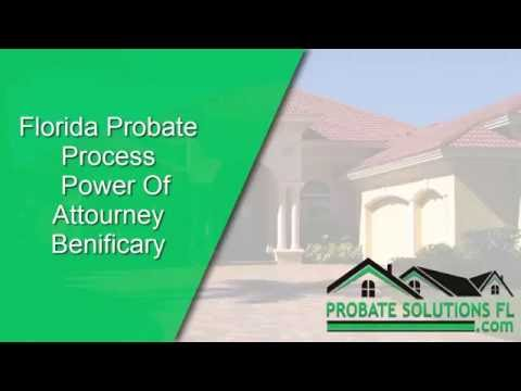 Florida Probate Process | Power of Attorney Beneficiary