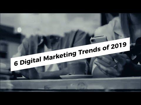 6 Digital Marketing Trends 2019