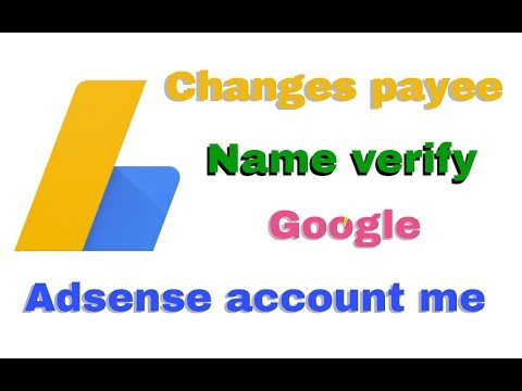 How to change payee name /in verify Google AdSense account