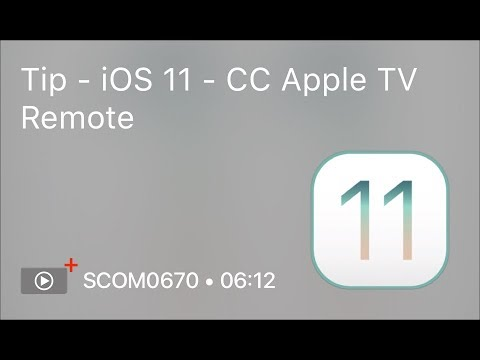 SCOM0670 - Tip - iOS 11 - CC Apple TV Remote