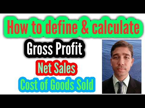 Definition & formula's Gross Profit , Net Sales & Cost of goods sold (Accounting terminology)