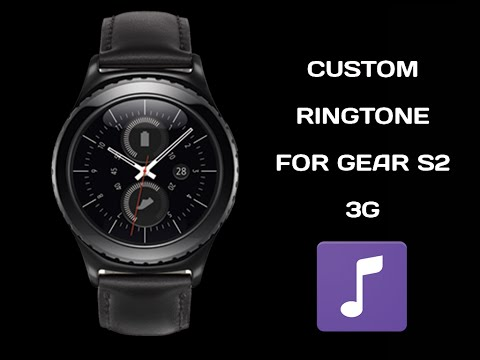 Custom Ringtone for Gear S2