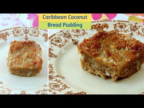 Coconut Bread Pudding Recipe - Caribbean Desserts - Dessert from Dominica