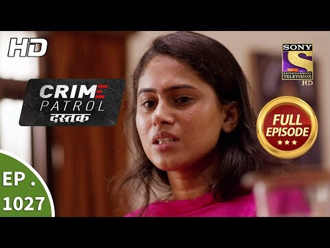 Crime Patrol Dastak - Ep 1027 - Full Episode - 25th April