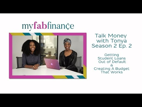 HOW TO GET  STUDENT LOANS OUT OF DEFAULT & CREATING A BUDGET THAT WORKS - #TMWT S2 EP2