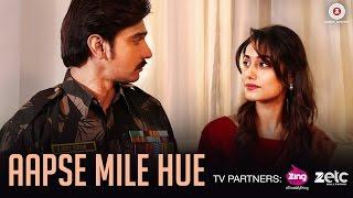 Aapse Mile Hue - Official Music Video |Gaurrav Gaur & Charvi Tanya Dutta |Gaurav Bhatt, Shikha Bhatt