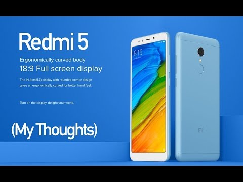 Redmi 5 Budget Smartphone Launched in India My Thoughts