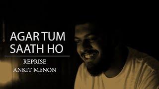 Agar Tum Saath ho | Reprise | Tamasha | Ankit Menon | Suar Studios