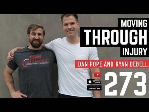 Moving Through Injury  with Dan Pope and Ryan DeBell - Barbell Shrugged 273