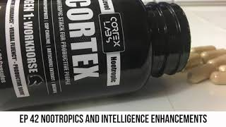 Ep 42: Nootropics and intelligence enhancements