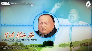 Wohi Khuda Hai | Nusrat Fateh Ali Khan | complete full version | official HD video | OSA Worldwide