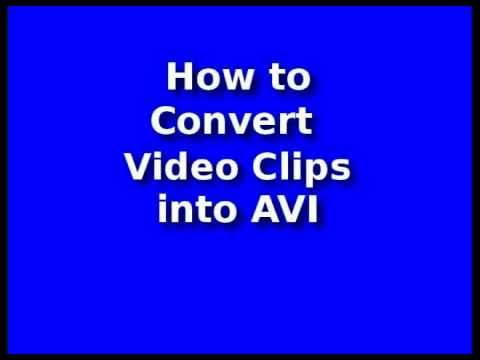 How to Convert Video Clips into AVI