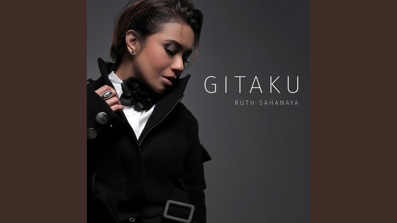 Download Ruth Sahanaya - Gitaku MP3 Gratis