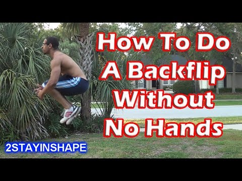 How To Do A Backflip Without Being Scared - How To Do A Backflip