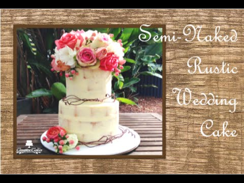 How to make a Semi-Naked Rustic Wedding Cake