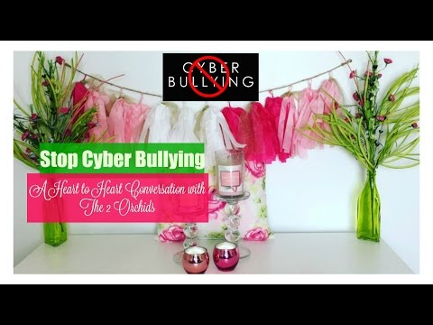 Stop Cyber Bullying, A Heart to Heart Talk with The2Orchids