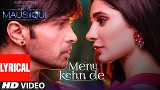 Menu Kehn De (Lyrical Video) | AAP SE MAUSIIQUII | Himesh Reshammiya Latest Song  2016 | T-Series
