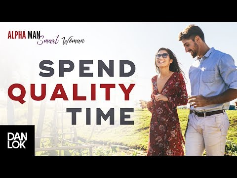 How Do You Spend Quality Time With Your Spouse Or Partner - Alpha Man Smart Woman