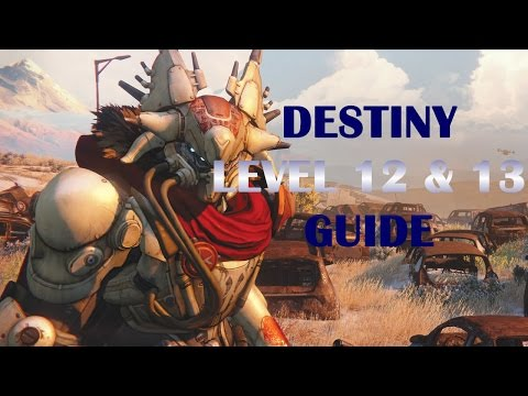 Destiny Level 12 & Level 13 Guide