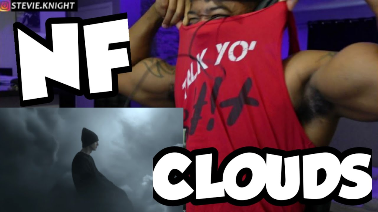 NF TALKIN HIS SH..! - CLOUDS - REACTION