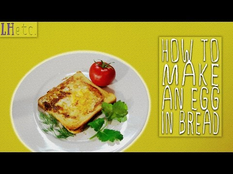 How to Make an Egg in Bread