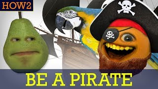 HOW2: How to be a Pirate!