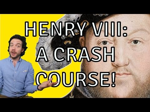 King Henry VIII : A crash course on England's most famous Monarch