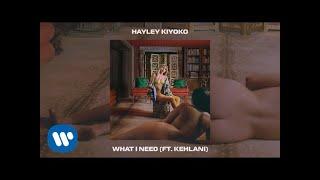 Hayley Kiyoko - What I need (feat. Kehlani) [Official Audio]