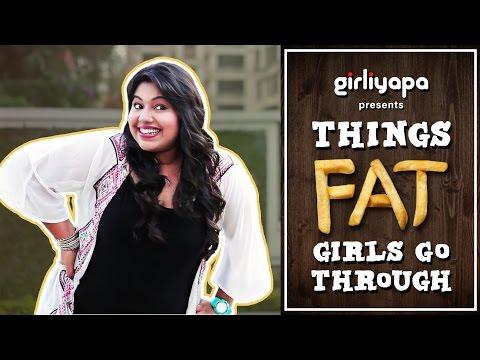 Girliyapa's Things Fat Girls Go Through