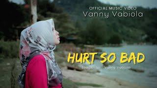 Vanny Vabiola - Hurt So Bad