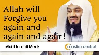 Mufti Menk - Allah Will Forgive You Again and Again and Again!