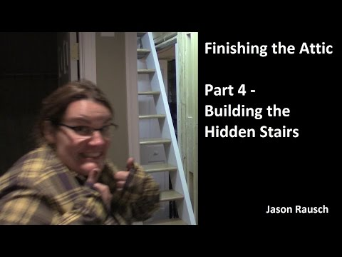 Finishing the Attic - Part 4 - Building the Hidden Stairs