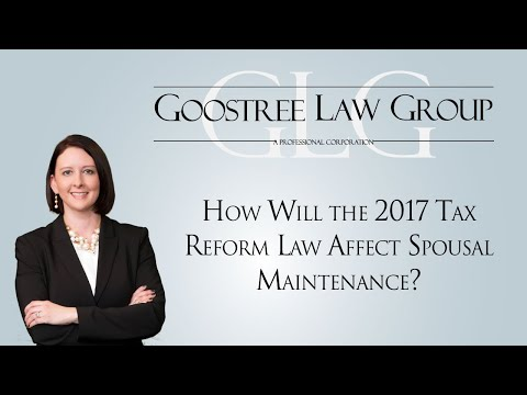 How Will the 2017 Tax Reform Law Affect Spousal Maintenance?