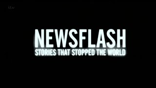 Newsflash: Stories That Stopped the World